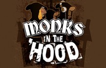 Monks in the Hood